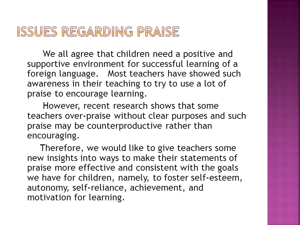 We all agree that children need a positive and supportive environment for successful learning of a foreign language.