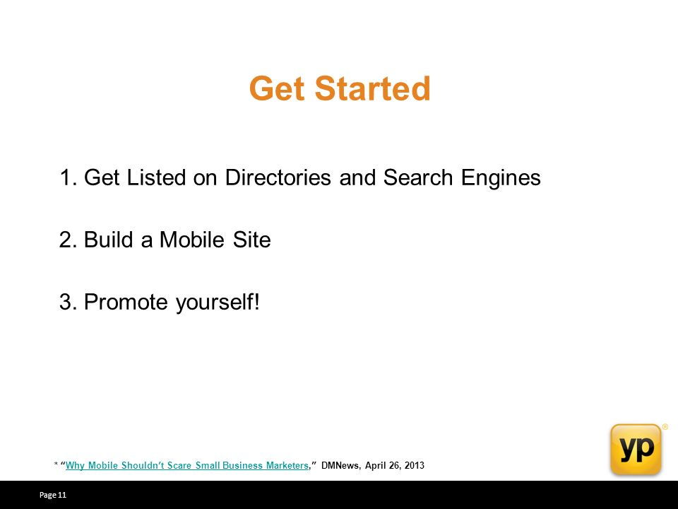 Get Started 1. Get Listed on Directories and Search Engines 2.