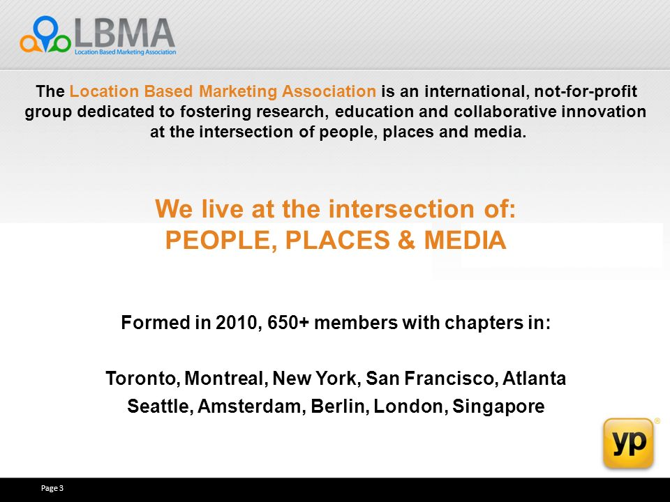 The Location Based Marketing Association is an international, not-for-profit group dedicated to fostering research, education and collaborative innovation at the intersection of people, places and media.