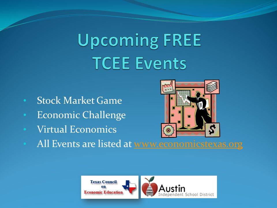 Stock Market Game Economic Challenge Virtual Economics All Events are listed at www.economicstexas.orgwww.economicstexas.org