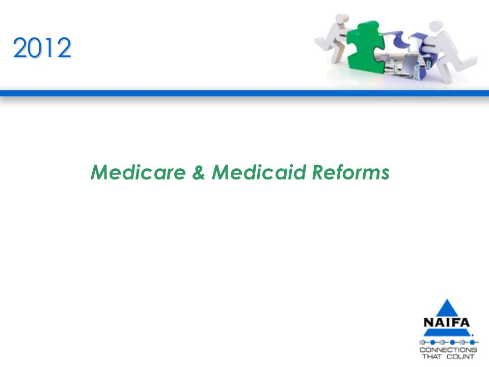 2012 Medicare & Medicaid Reforms