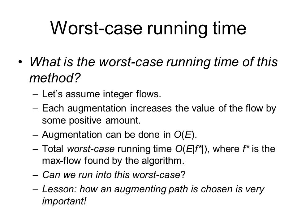Worst-case running time What is the worst-case running time of this method.