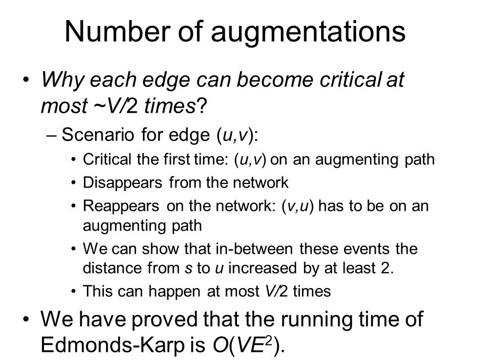 Number of augmentations Why each edge can become critical at most ~V/2 times.