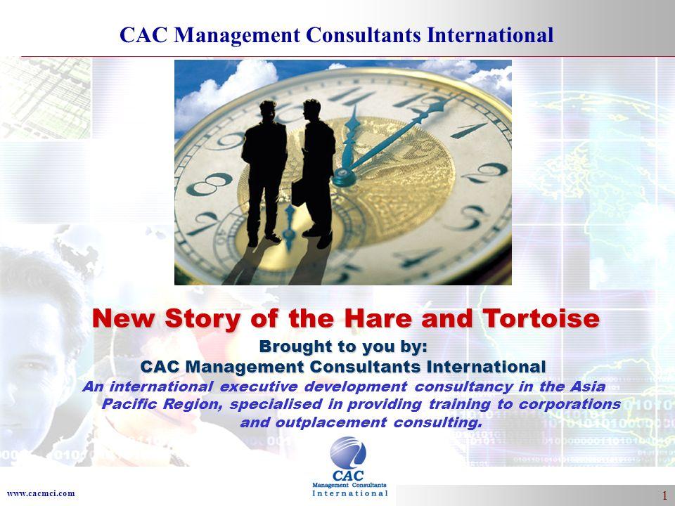 www.cacmci.com CAC Management Consultants International 1 Brought to you by: CAC Management Consultants International An international executive devel
