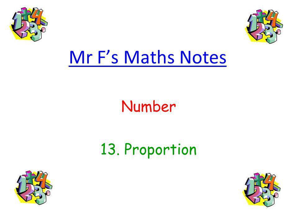 Mr Fs Maths Notes Number 13. Proportion