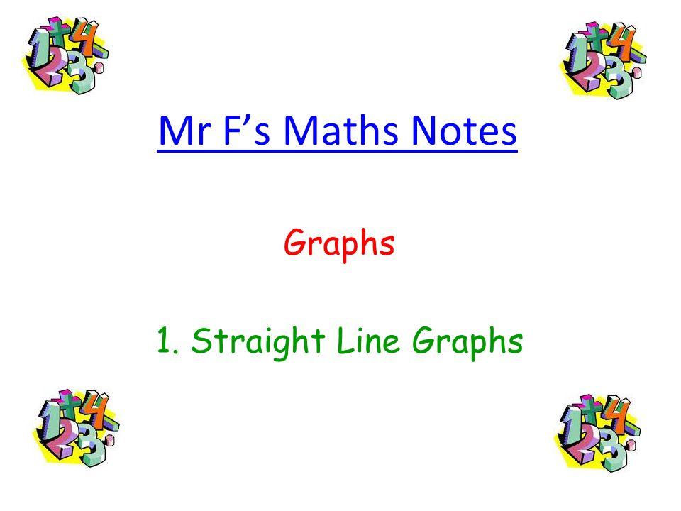 Mr Fs Maths Notes Graphs 1. Straight Line Graphs