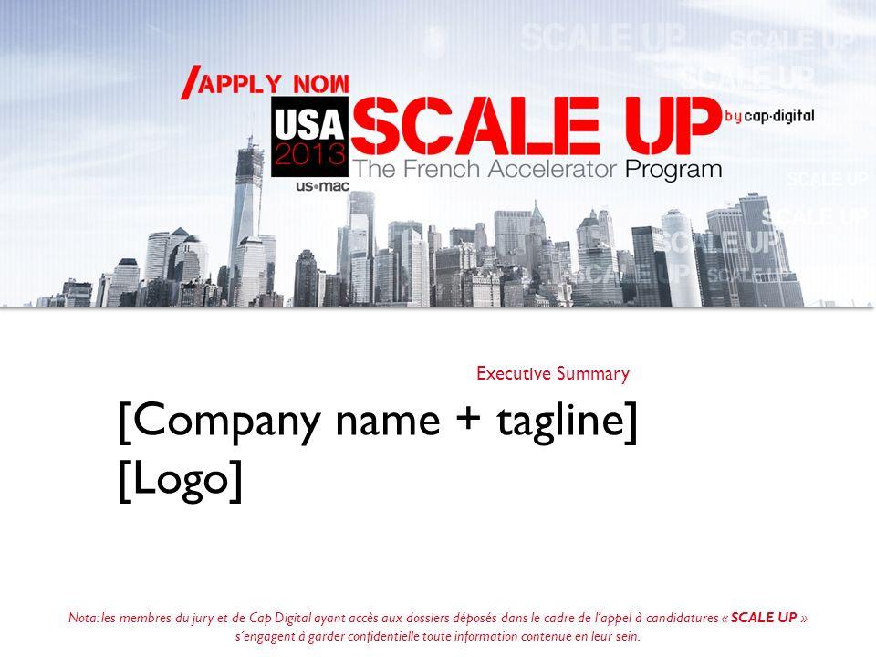 Executive Summary [Company name + tagline] [Logo] Nota: les membres du jury et de Cap Digital ayant accès aux dossiers déposés dans le cadre de lappel