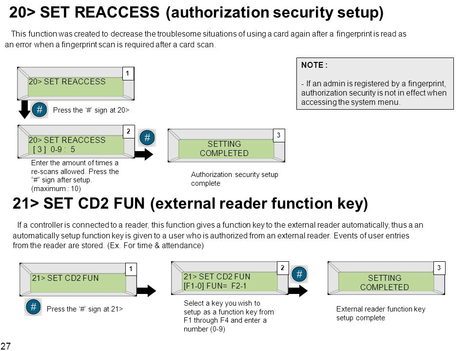 27 20> SET REACCESS (authorization security setup) This function was created to decrease the troublesome situations of using a card again after a fing