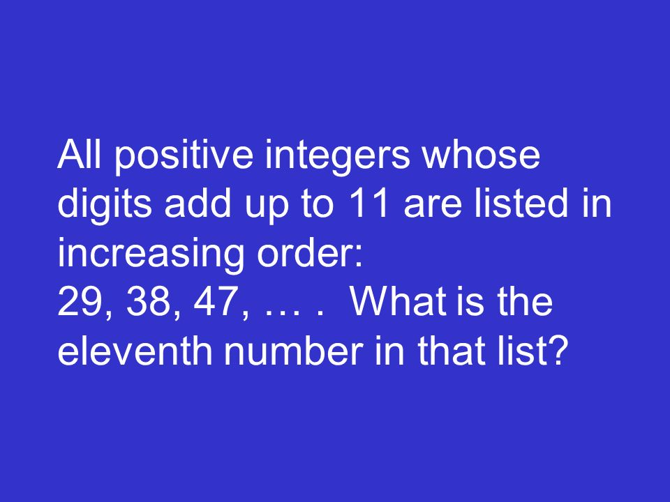 All positive integers whose digits add up to 11 are listed in increasing order: 29, 38, 47, …. What is the eleventh number in that list?