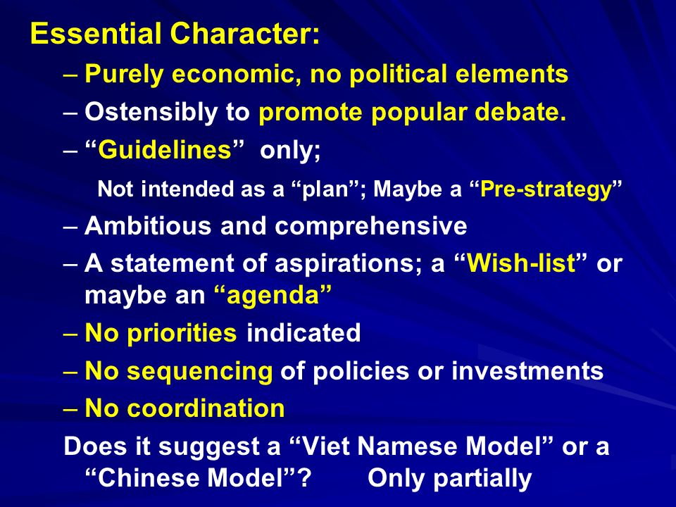 Essential Character: – –Purely economic, no political elements – –Ostensibly to promote popular debate.