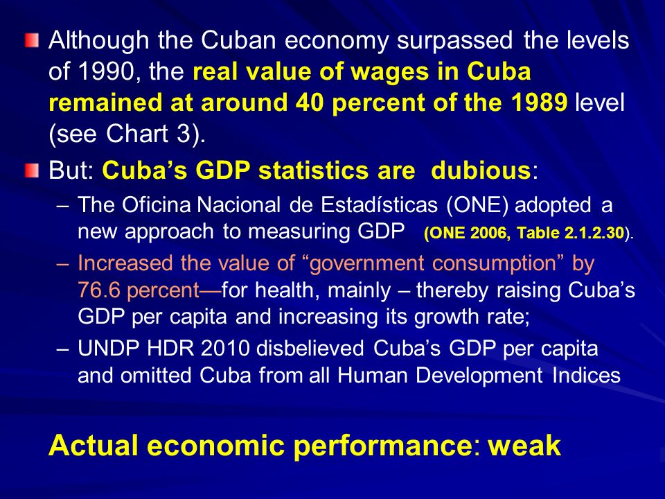 Although the Cuban economy surpassed the levels of 1990, the real value of wages in Cuba remained at around 40 percent of the 1989 level (see Chart 3).