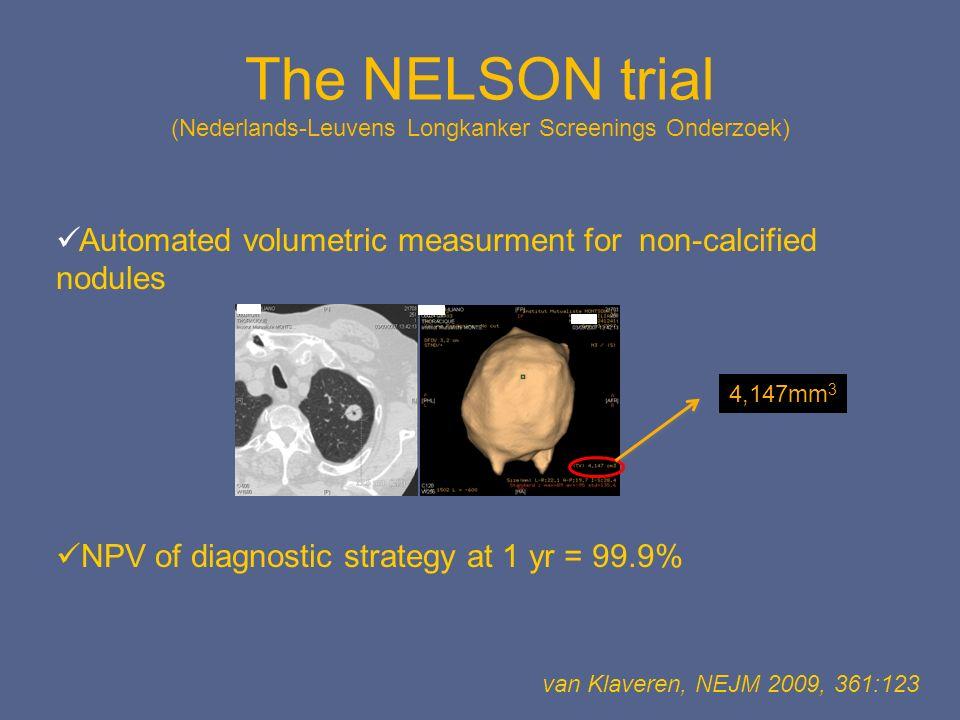 The NELSON trial (Nederlands-Leuvens Longkanker Screenings Onderzoek) van Klaveren, NEJM 2009, 361:123 Automated volumetric measurment for non-calcifi