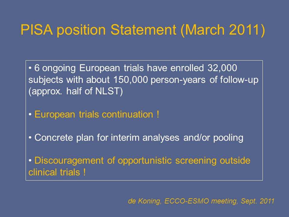 PISA position Statement (March 2011) 6 ongoing European trials have enrolled 32,000 subjects with about 150,000 person-years of follow-up (approx. hal