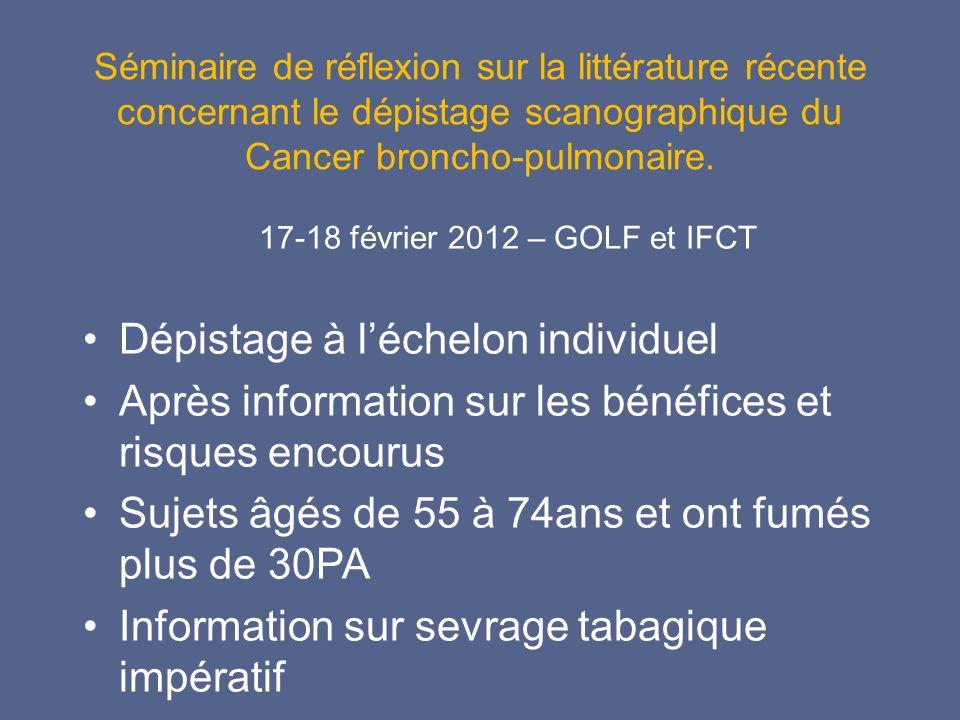 Séminaire de réflexion sur la littérature récente concernant le dépistage scanographique du Cancer broncho-pulmonaire. 17-18 février 2012 – GOLF et IF