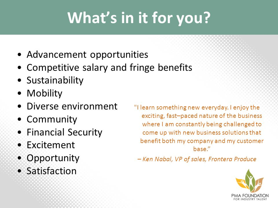 Whats in it for you? Advancement opportunities Competitive salary and fringe benefits Sustainability Mobility Diverse environment Community Financial