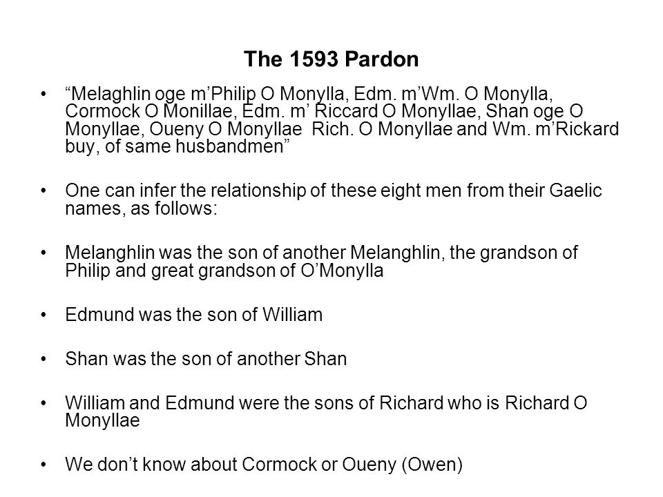 The 1593 Pardon Melaghlin oge mPhilip O Monylla, Edm. mWm. O Monylla, Cormock O Monillae, Edm. m Riccard O Monyllae, Shan oge O Monyllae, Oueny O Mony