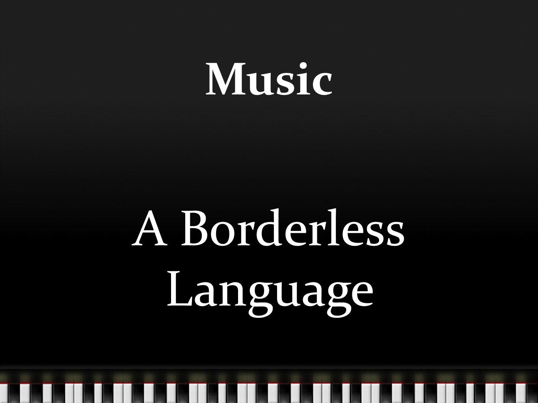 Music A Borderless Language