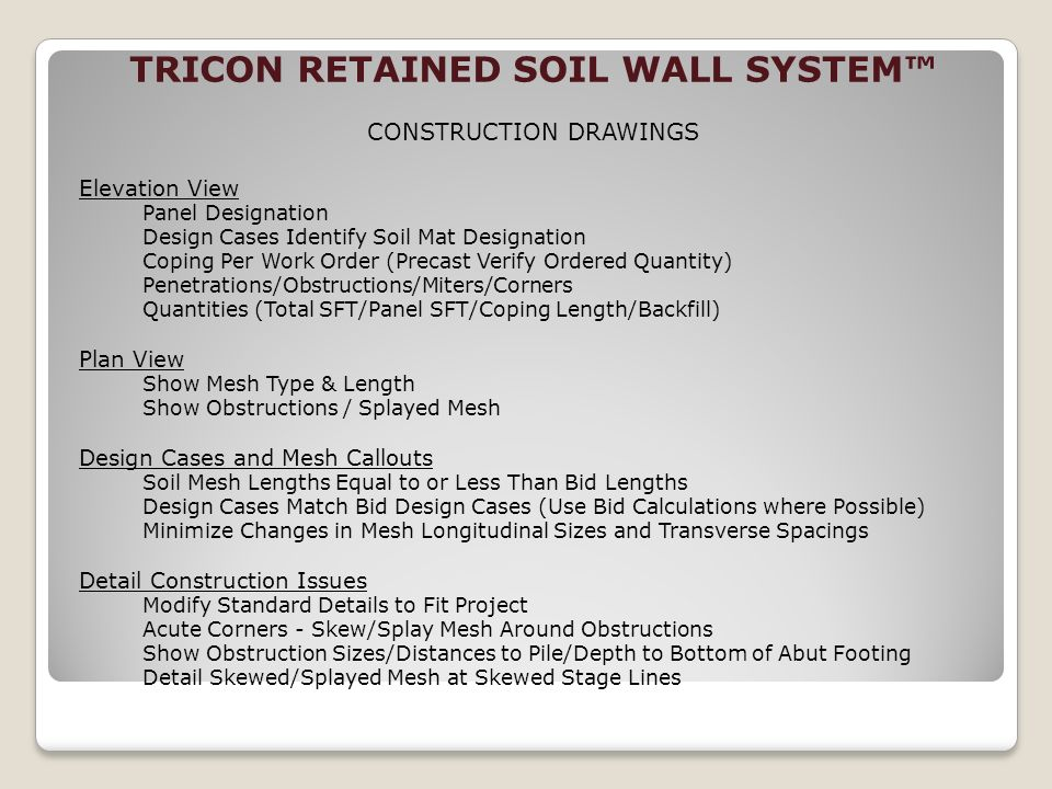 TRICON RETAINED SOIL WALL SYSTEM CONSTRUCTION DRAWINGS Elevation View Panel Designation Design Cases Identify Soil Mat Designation Coping Per Work Ord