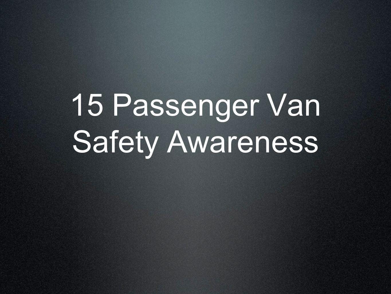 15 Passenger Van Safety Awareness