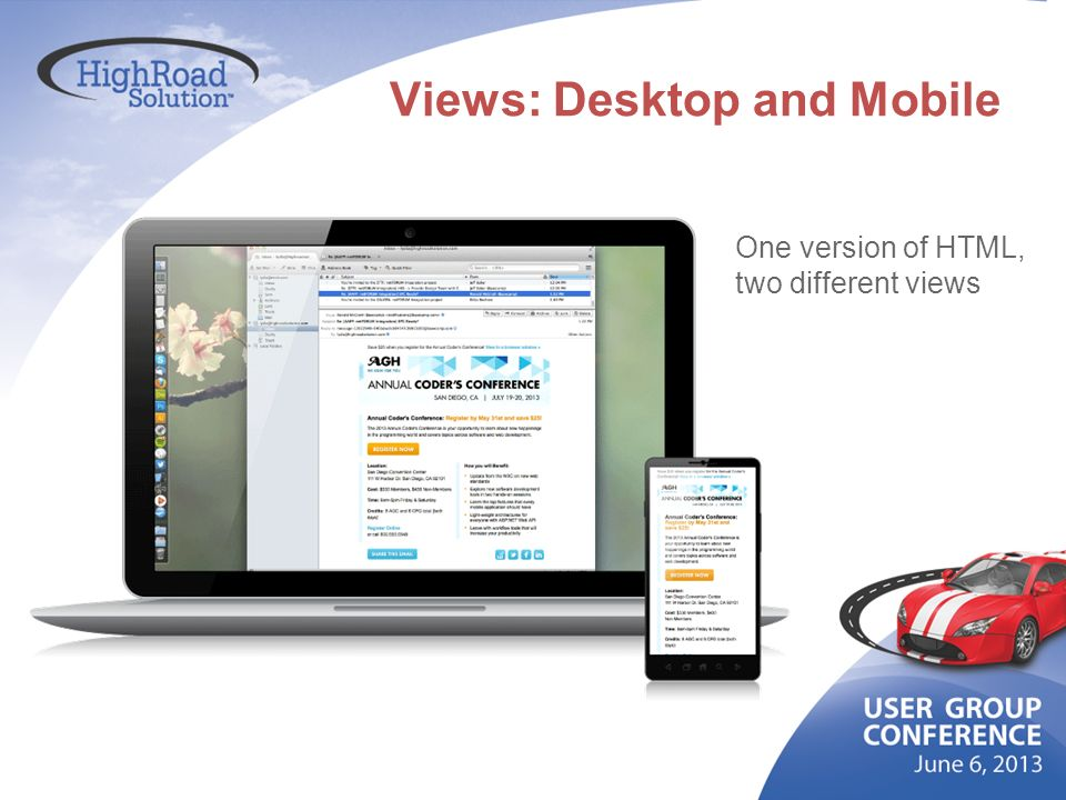 Views: Desktop and Mobile One version of HTML, two different views
