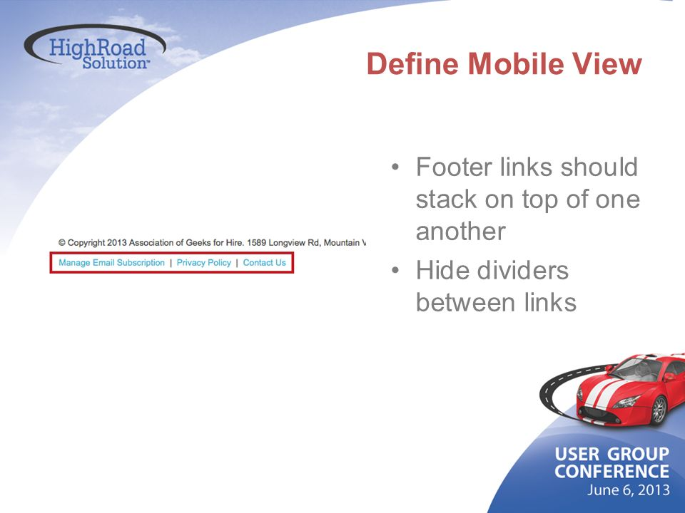 Define Mobile View Footer links should stack on top of one another Hide dividers between links