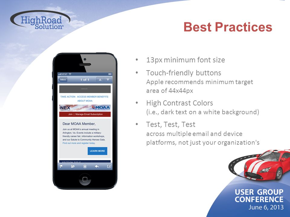 Best Practices 13px minimum font size Touch-friendly buttons Apple recommends minimum target area of 44x44px High Contrast Colors (i.e., dark text on