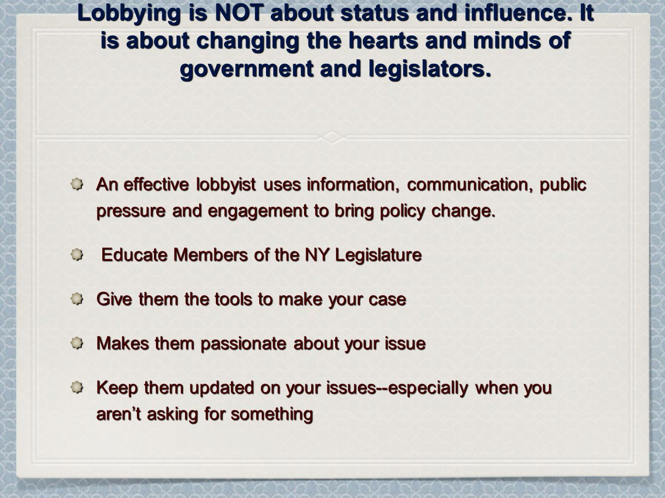 Lobbying is NOT about status and influence.