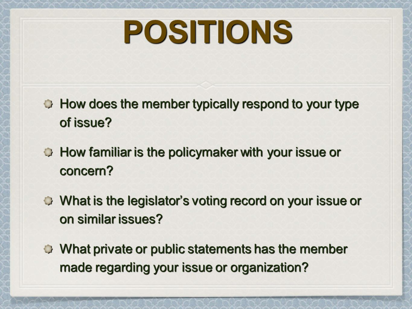 POSITIONSPOSITIONS How does the member typically respond to your type of issue.