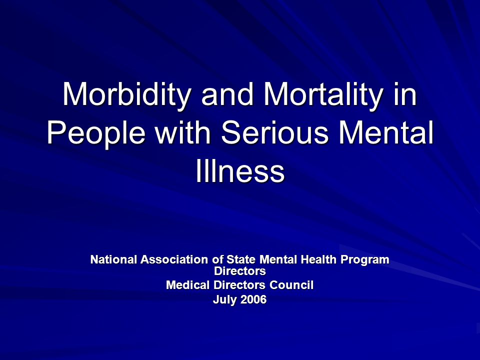 What are the Causes of Morbidity and Mortality in People with Serious Mental Illness.