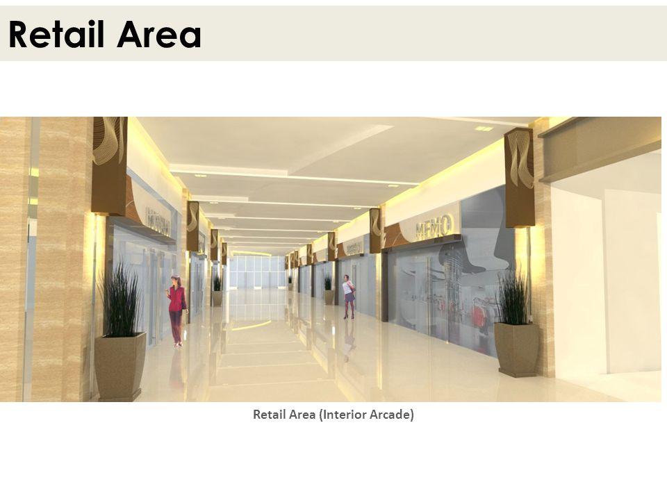 Retail Area Retail Area (Interior Arcade)
