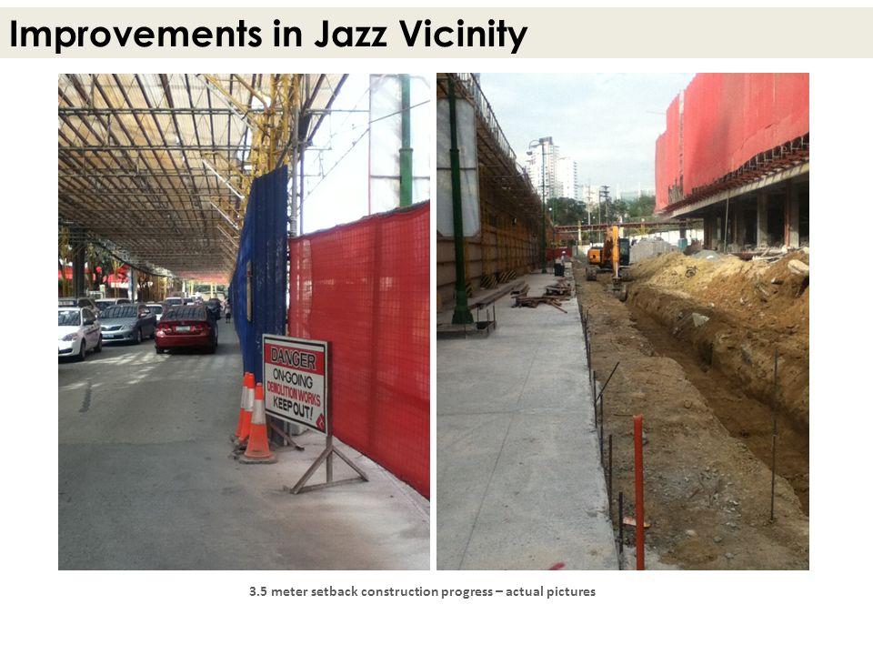 Improvements in Jazz Vicinity 3.5 meter setback construction progress – actual pictures