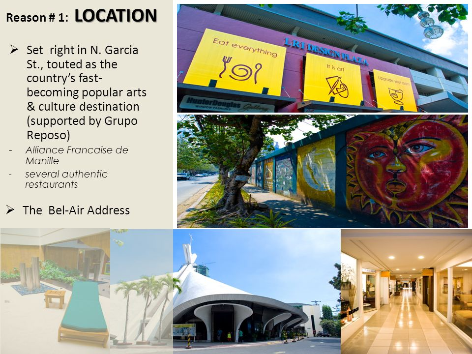 LOCATION Reason # 1: LOCATION Set right in N. Garcia St., touted as the countrys fast- becoming popular arts & culture destination (supported by Grupo