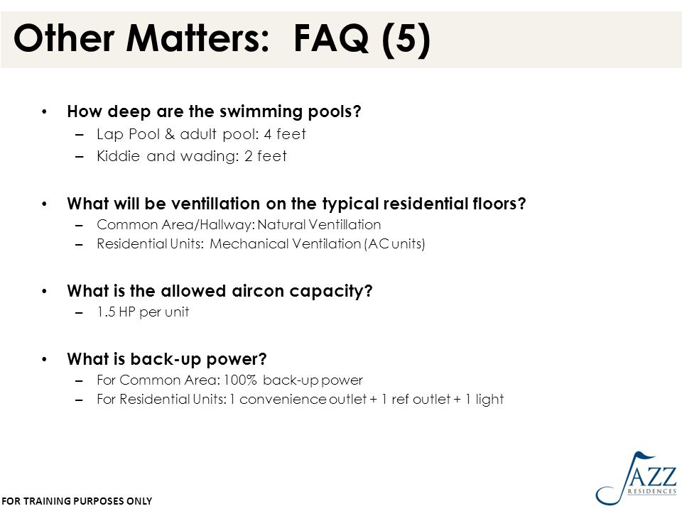 Other Matters: FAQ (5) How deep are the swimming pools? – Lap Pool & adult pool: 4 feet – Kiddie and wading: 2 feet What will be ventillation on the t