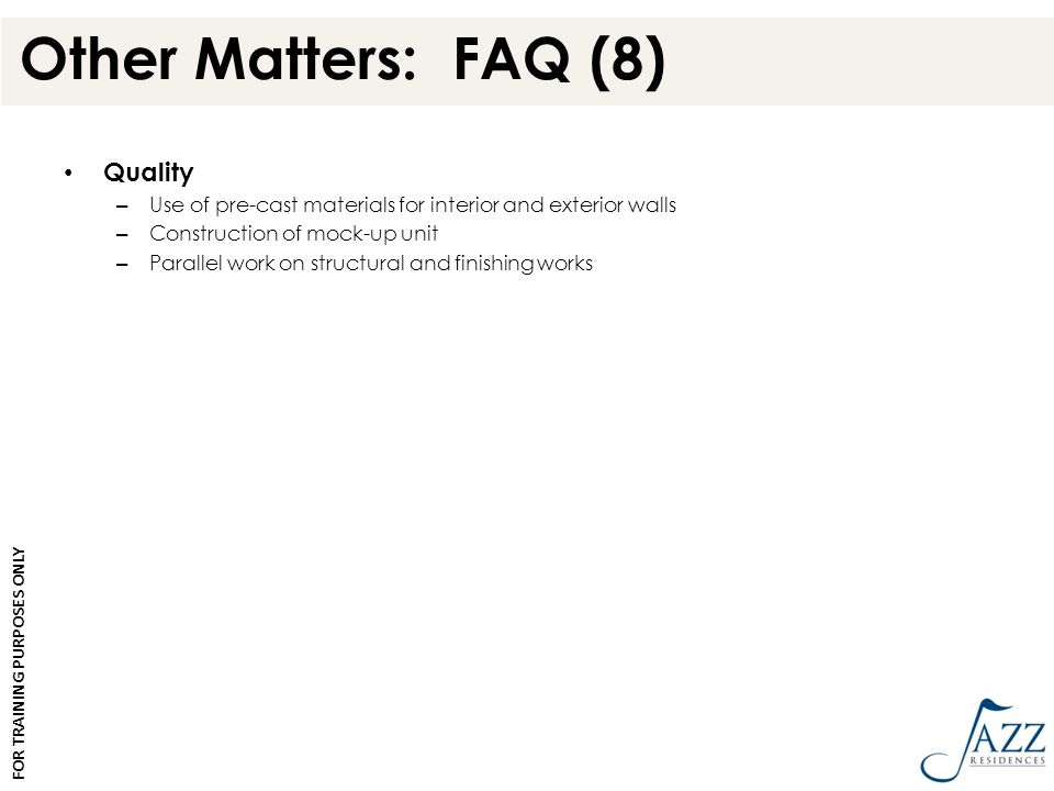 Other Matters: FAQ (8) Quality – Use of pre-cast materials for interior and exterior walls – Construction of mock-up unit – Parallel work on structura
