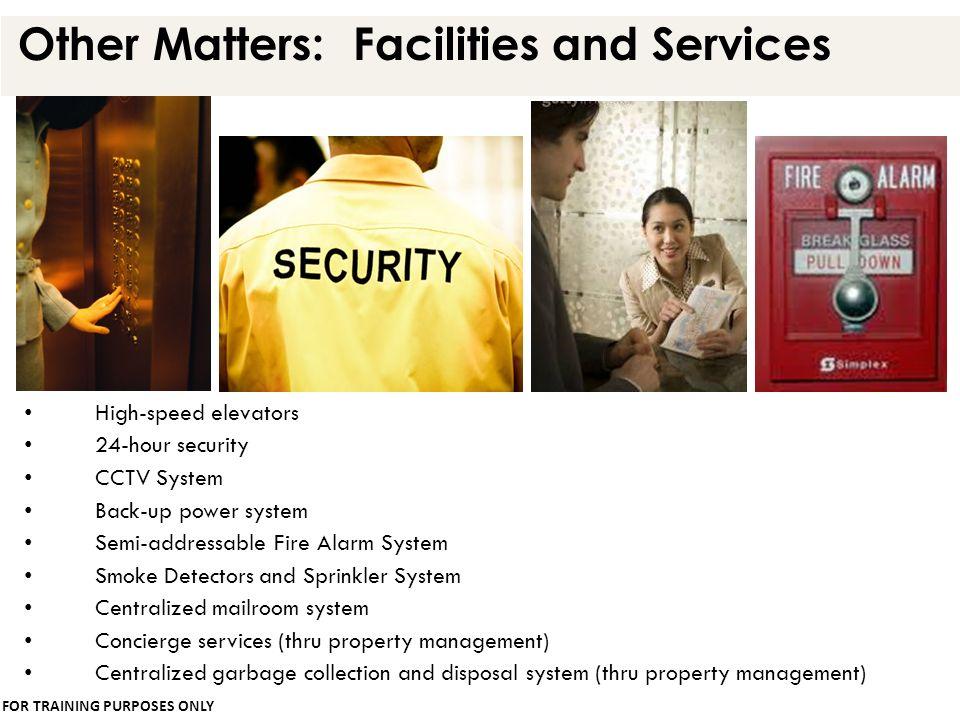 High-speed elevators 24-hour security CCTV System Back-up power system Semi-addressable Fire Alarm System Smoke Detectors and Sprinkler System Central