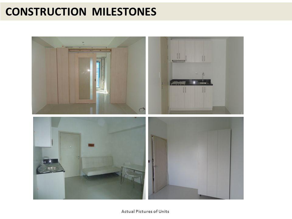 CONSTRUCTION MILESTONES Actual Pictures of Units
