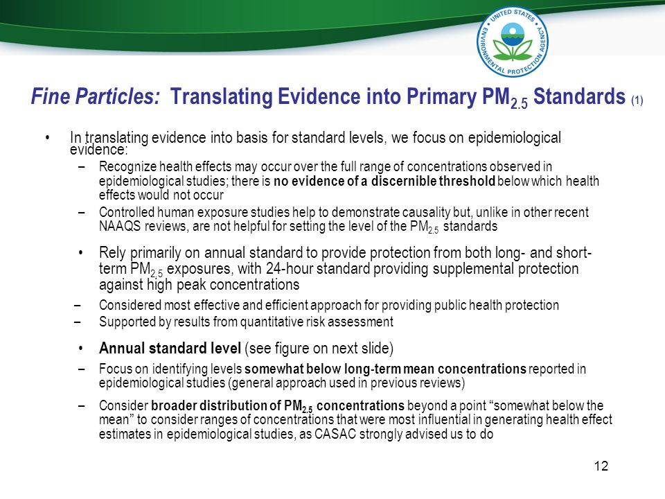 Fine Particles: Translating Evidence into Primary PM 2.5 Standards (1) In translating evidence into basis for standard levels, we focus on epidemiolog
