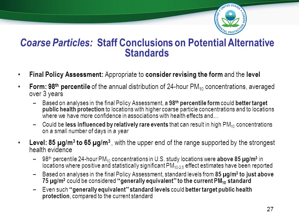 Coarse Particles: Staff Conclusions on Potential Alternative Standards Final Policy Assessment: Appropriate to consider revising the form and the leve