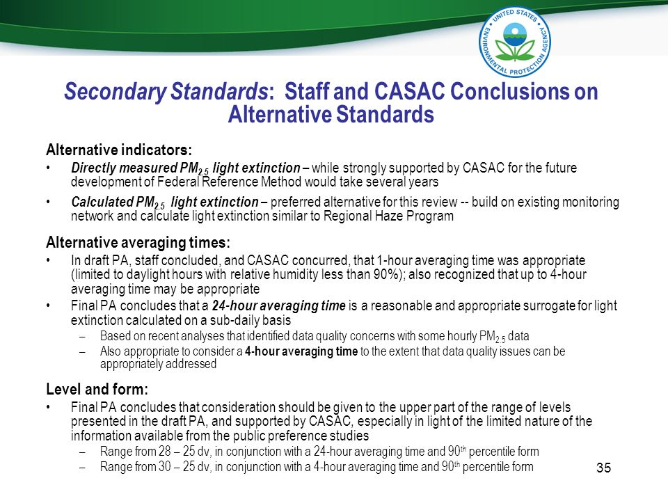 Secondary Standards : Staff and CASAC Conclusions on Alternative Standards Alternative indicators: Directly measured PM 2.5 light extinction – while s