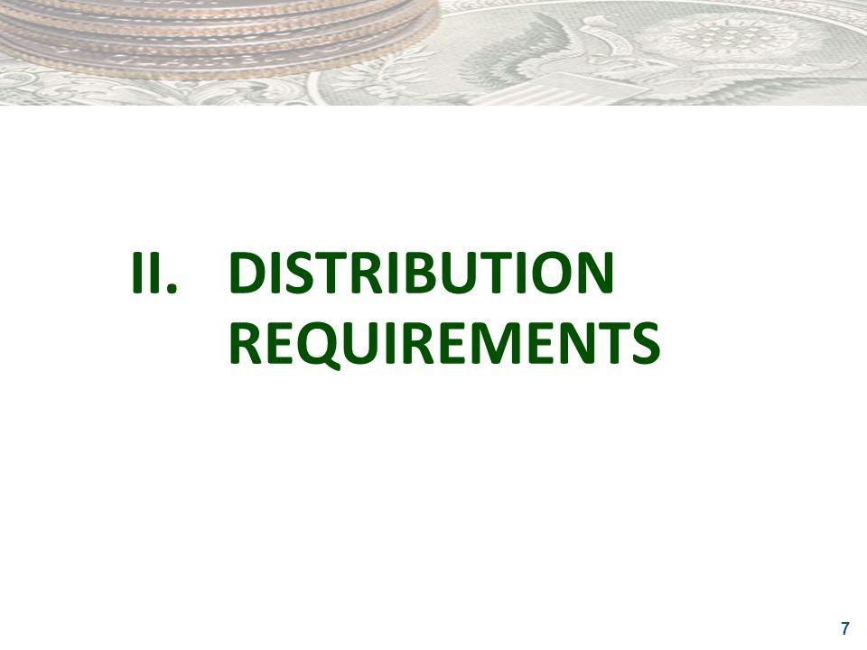7 II.DISTRIBUTION REQUIREMENTS