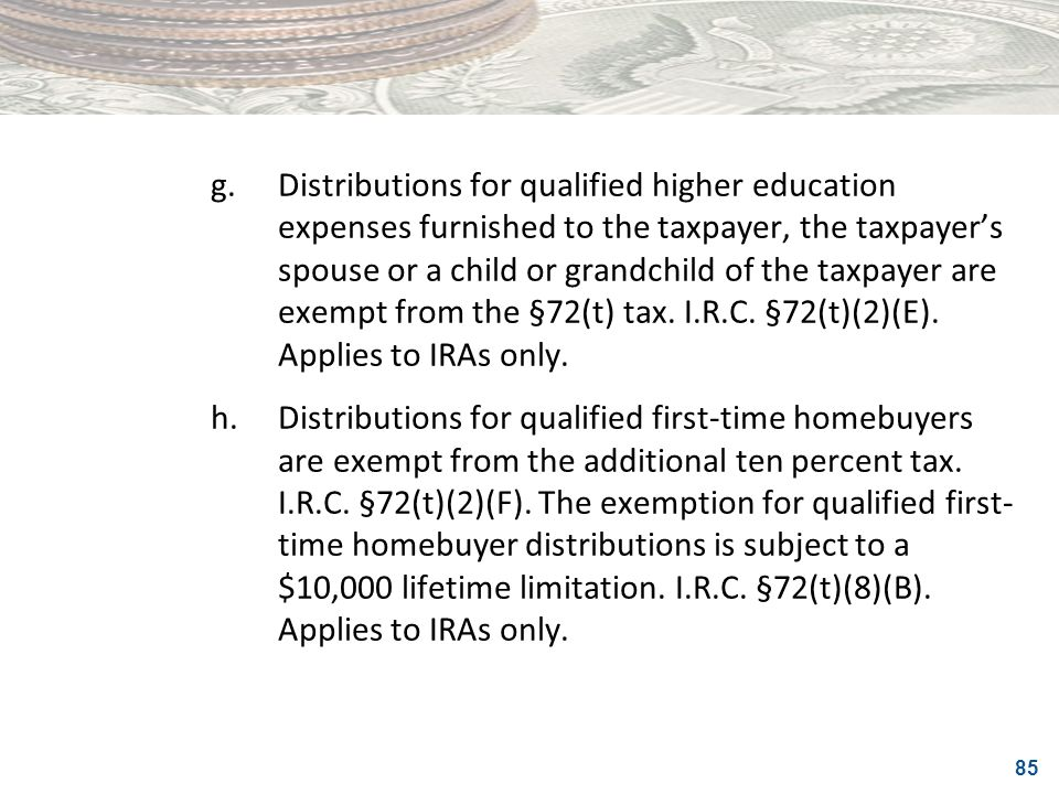 85 g.Distributions for qualified higher education expenses furnished to the taxpayer, the taxpayers spouse or a child or grandchild of the taxpayer ar