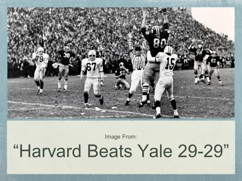 Image From: Harvard Beats Yale 29-29