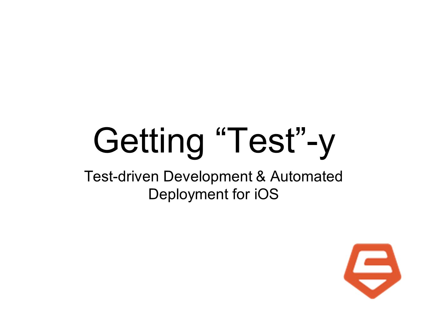Getting Test-y Test-driven Development & Automated Deployment for iOS