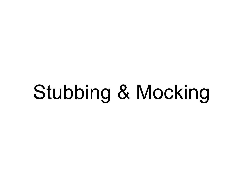 Stubbing & Mocking