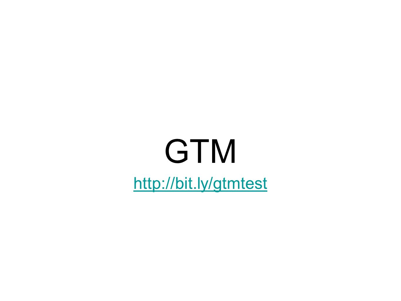 GTM http://bit.ly/gtmtest