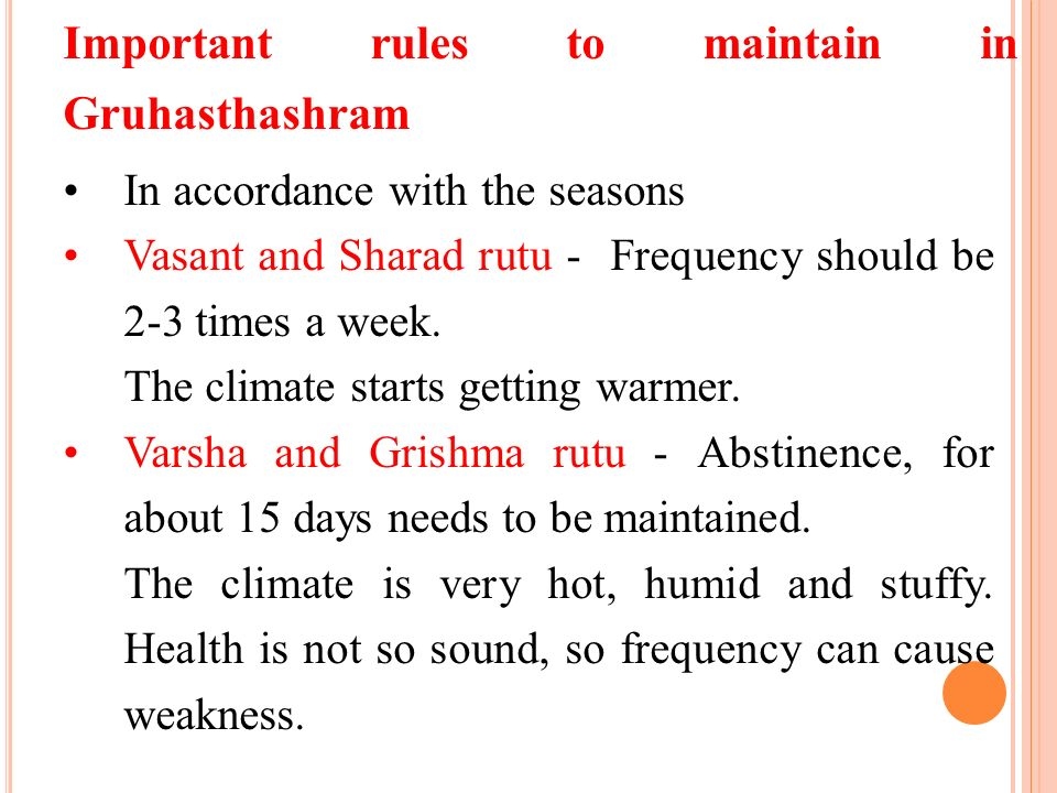 In accordance with the seasons Vasant and Sharad rutu - Frequency should be 2-3 times a week. The climate starts getting warmer. Varsha and Grishma ru