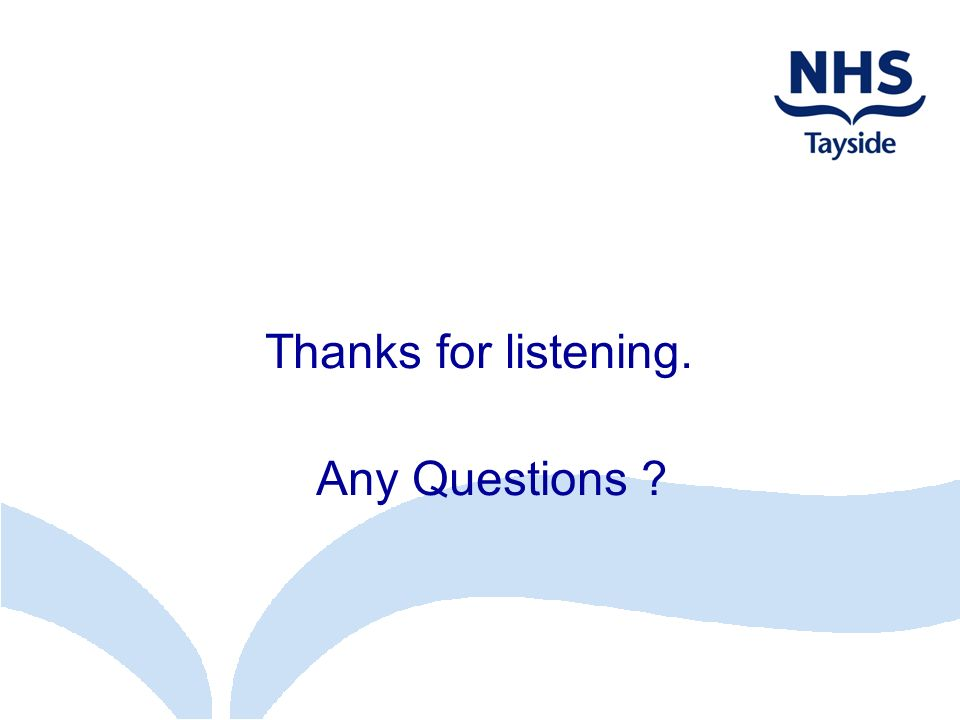 Thanks for listening. Any Questions ?