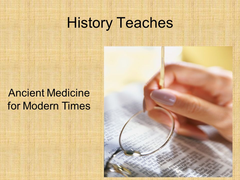 History Teaches Ancient Medicine for Modern Times