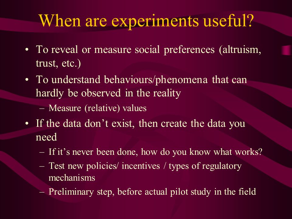 When are experiments useful.