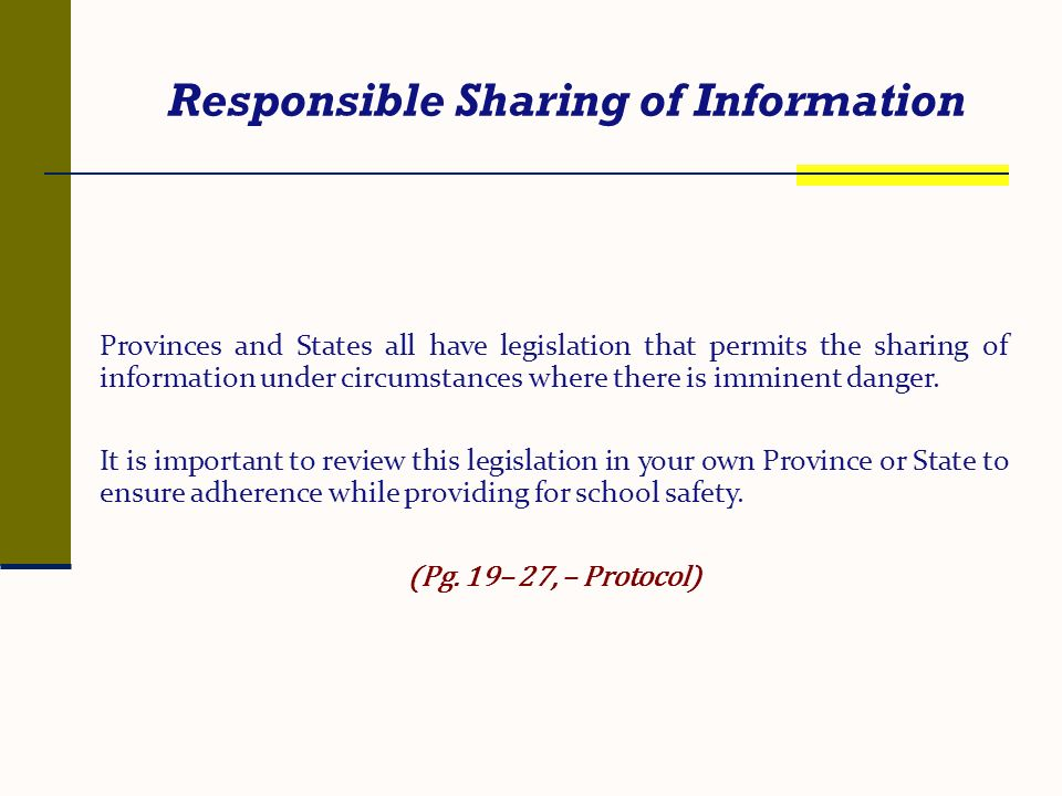 Responsible Sharing of Information Provinces and States all have legislation that permits the sharing of information under circumstances where there i